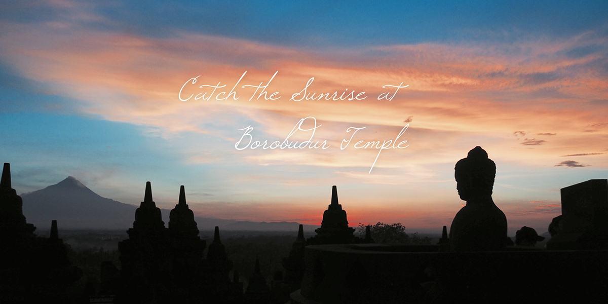 Trip of Wonders — Catch the Sunrise at Borobudur